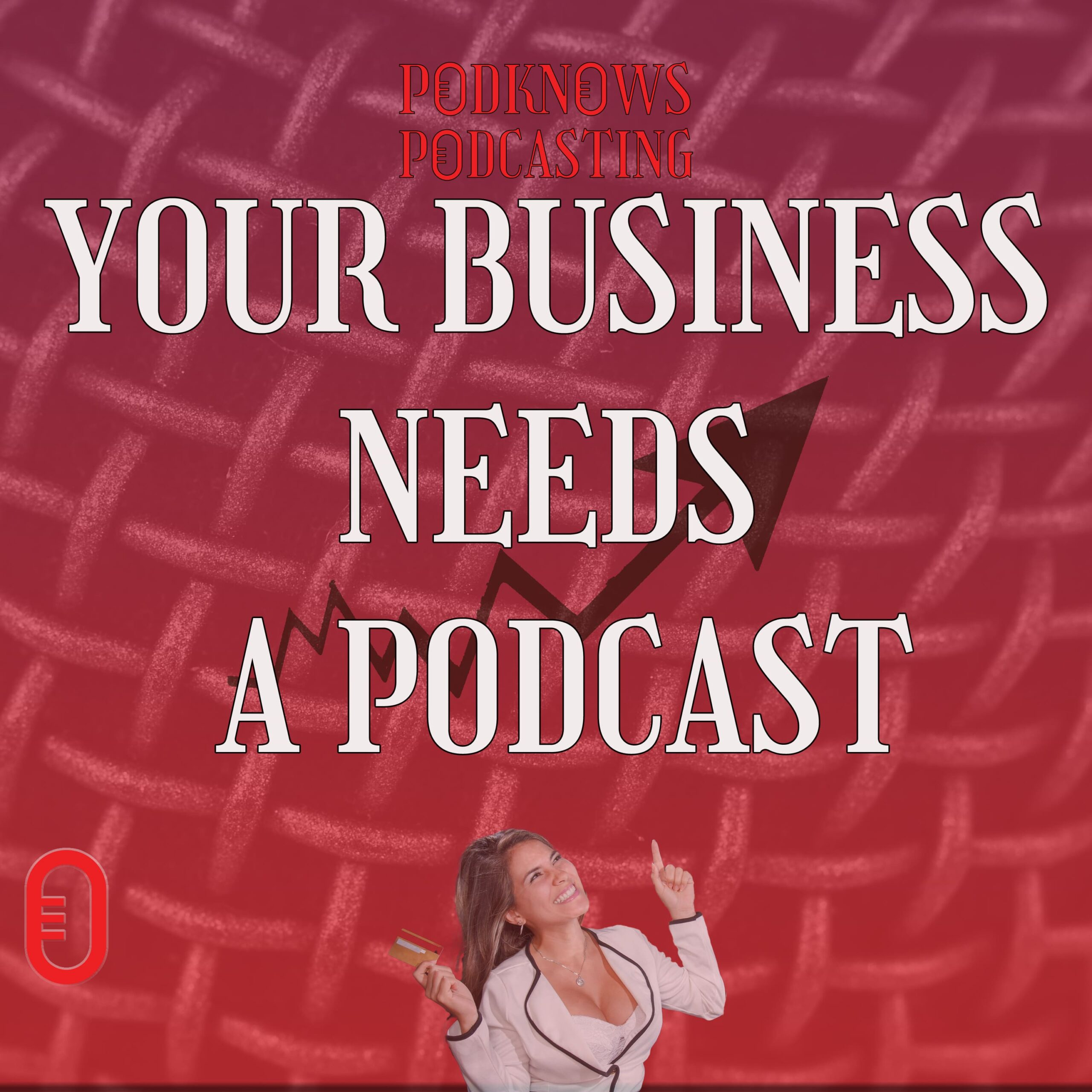 Podcasting Advice For Business Owners