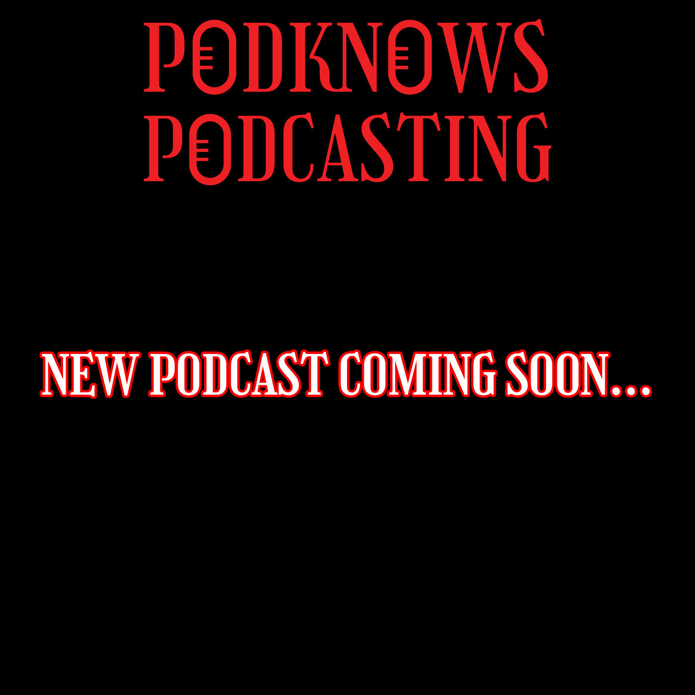 Podknows New podcast coming soon