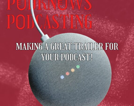 """Poster titled """"making a great trailer for your podcast"""""""
